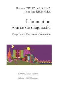 L'animation, source de diagnostic, L'expérience d'un centre d'animation