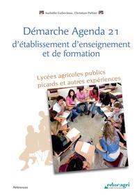 Démarche Agenda 21 d'établissement d'enseignement et de formation (ePub), Lycée agricoles publics picards et autres expériences