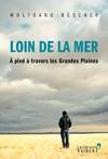 Livre numérique Loin de la mer: A pied à travers les Grandes Plaines