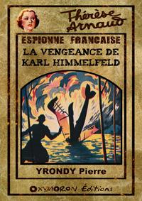 Thérèse Arnaud - La vengeance de Karl Himmelfeld