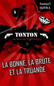 La Bonne, La Brute et la Truande - (Tonton, ses hommes, l'effet salaire)
