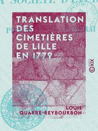 Translation des cimetières de Lille en 1779