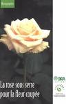 Livre numérique La rose sous serre pour la fleur coupée