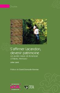 Livre numérique S'affirmer Lacandon, devenir patrimoine