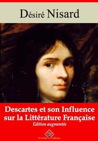 Descartes et son influence sur la litt?rature fran?aise - suivi d'annexes