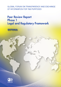 Global Forum on Transparency and Exchange of Information for Tax Purposes Peer Reviews:  Estonia 201