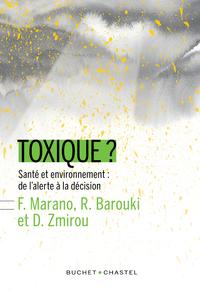 Toxique ?, Santé et environnement : de l'alerte à la décision