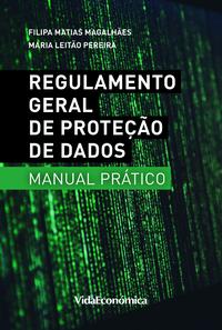Regulamento Geral de Proteção de Dados - Manual Prático, 2ª Edição Revista e Ampliada