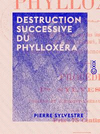 Destruction successive du phyllox?ra, R?g?n?ration de la vigne europ?enne