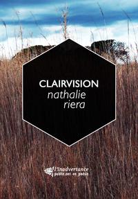 Clairvision, DU LIEN POÉSIE ET ÉROTISME AVEC NATHALIE RIERA