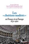 Livre numérique Les «chrétiens modérés» en France et en Europe (1870-1960)
