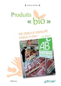 Produits « bio » (ePub), De quelle qualité parle-t-on ?