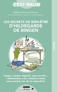 SECRETS DE BIEN-ETRE D'HILDEGARDE DE BINGEN C'EST MALIN (LES)