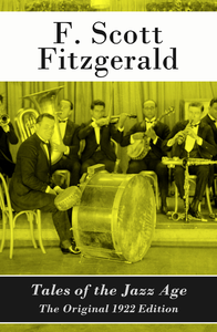 Tales of the Jazz Age - The Original 1922 Edition