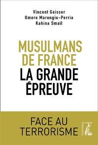 MUSULMANS DE FRANCE, LA GRANDE EPREUVE