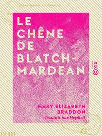 Le Ch?ne de Blatchmardean
