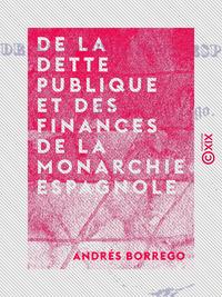 De la dette publique et des finances de la monarchie espagnole