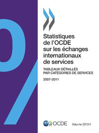 Statistiques de l'OCDE sur les ?changes internationaux de services, Volume 2013 Issue 1