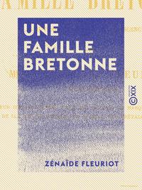 Une famille bretonne - Ouvrage d?di? ? l'adolescence