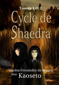 Cycle de Shaedra, Tomes 1 et 2