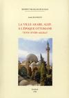 Livre numérique La ville arabe, Alep, à l'époque ottomane