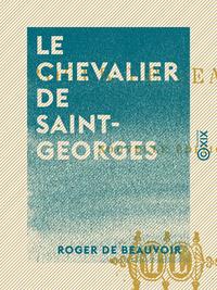 Le Chevalier de Saint-Georges