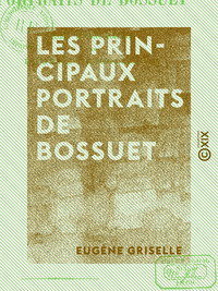 Les Principaux portraits de Bossuet, Essai d'iconographie