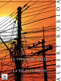 Le vingtième siècle - La vie électrique