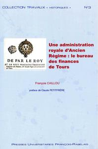Livre numérique Une administration royale d'Ancien Régime : le bureau des finances de Tours