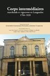 Livre numérique Corps intermédiaires, marchands et vignerons en Languedoc 1704-1939