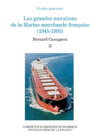 Les grandes mutations de la marine marchande française (1945-1995). Volume II