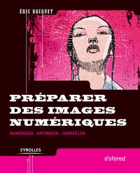 Préparer des images numériques, NUMÉRISER, OPTIMISER, CONTRÔLER