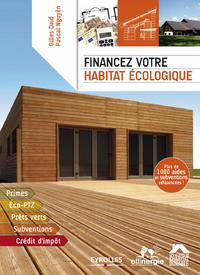 Financez votre habitat écologique, PRIMES - ECO-PTZ - PRÊTS VERTS - SUBVENTIONS - CRÉDIT D'IMPÔT - PLUS DE 1000 AIDES ET SUBVENTIONS RÉ