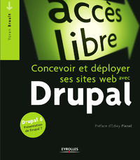 Concevoir et déployer ses sites web avec Drupal, DRUPAL 6 - PRÉSENTATION DE DRUPAL 7