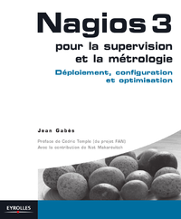 Nagios 3 pour la supervision et la métrologie, DÉPLOIEMENT, CONFIGURATION ET OPTIMISATION