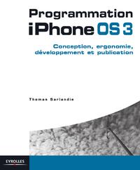 Programmation iPhone OS 3, CONCEPTION, ERGONOMIE, DÉVELOPPEMENT ET PUBLICATION