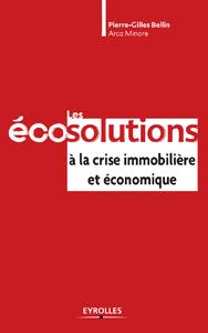 Les éco-solutions à la crise immobilière et économique