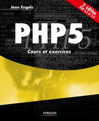 PHP 5, COURS ET EXERCICES - PHP 5.2 ET 5.3