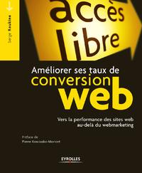 Améliorer ses taux de conversion web, VERS LA PERFORMANCE DES SITES WEB AU-DELÀ DU WEBMARKETING