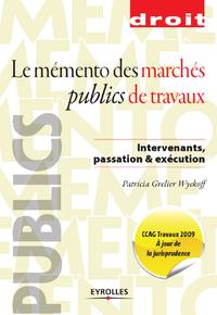 Le mémento des marchés publics de travaux, INTERVENANTS, PASSATION ET EXÉCUTION - CCAG TRAVAUX 2009, À JOUR DE LA JURISPRUDENCE