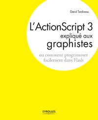 L'ActionScript 3 expliqué aux graphistes, OU COMMENT PROGRAMMER FACILEMENT DANS FLASH