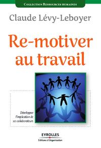 Re-motiver au travail, DÉVELOPPER L'IMPLICATION DE SES COLLABORATEURS