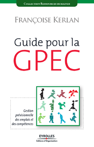 Guide pour la GPEC, GESTION PRÉVISIONNELLE DES EMPLOIS ET DES COMPÉTENCES