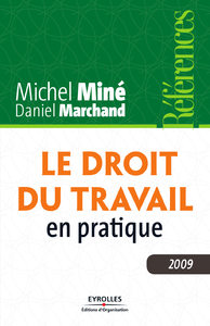 Le droit du travail en pratique, EDITION 2009