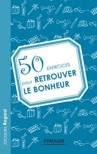 50 exercices pour retrouver le bonheur