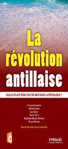 La révolution antillaise, QUELLE PLACE POUR L'OUTRE-MER DANS LA RÉPUBLIQUE ?