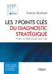 Les 7 points clés du diagnostic stratégique, AVEC LA MÉTHODE DES CAS