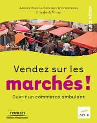 Vendez sur les marchés !, OUVRIR UN COMMERCE AMBULANT
