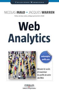 Web Analytics, MESURER LE SUCCÈS ET MAXIMISER LES PROFITS DE VOTRE SITE WEB