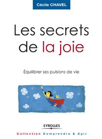 Les secrets de la joie, EQUILIBRER SES PULSIONS DE VIE